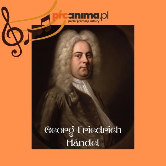 Handel mistrz muzyki barokowej