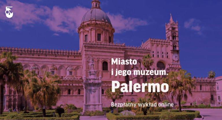 Palermo. Miasto i jego muzeum