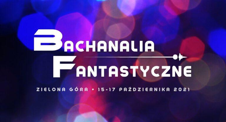 Bachanalia Fantastyczne 2021 Zielona Góra