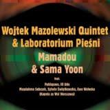 Wojtek Mazolewski QUintet Laboratorium Pieśni Mamadou Sama Yoon Białystok