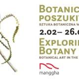 sztuka botaniczna w xxi wieku - botaniczne poszukiwania Manggha Kraków