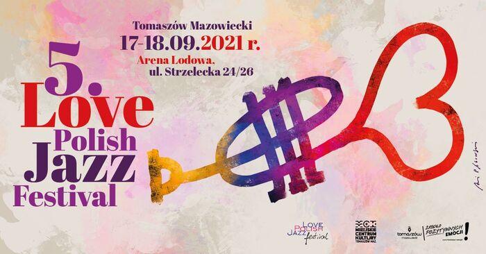 5. Love Polish Jazz Festival 2021 Festiwal Tomaszów Mazowiecki