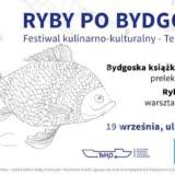 Festiwal Kulinarno-kulturalny Ryby po bydgosku Bydgoszcz 2021