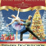 Polski Balet Królewski Dziadek do Orzechów Białystok Opera i Filharmonia Podlaska