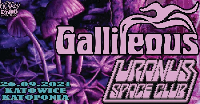GALLILEOUS + URANUS SPACE CLUB - Katowice
