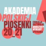 Akademia Polskiej Piosenki 2021